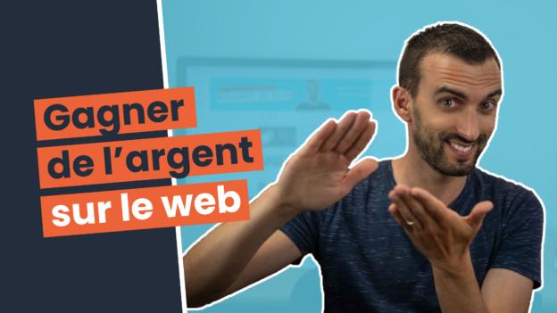 Comment gagner de l'argent sur le web ou grâce à une présence efficace sur le web ?
